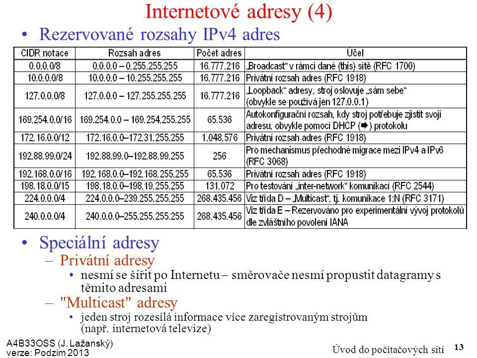 Internetové adresy (4) Rezervované rozsahy IPv4 adres Speciální adresy