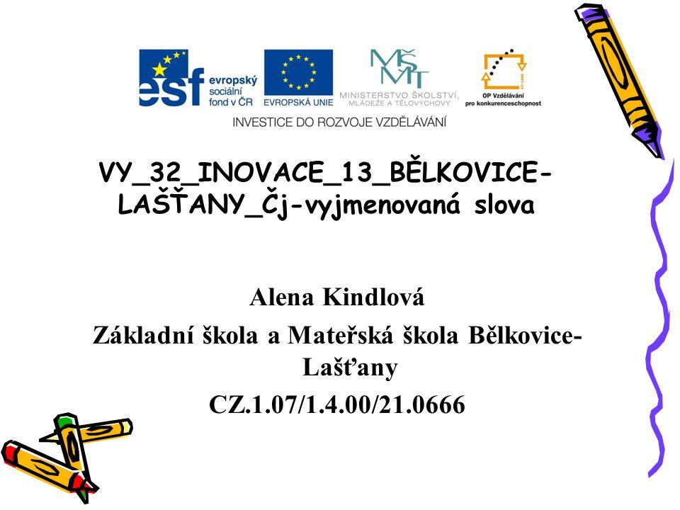VY_32_INOVACE_13_BĚLKOVICE-LAŠŤANY_Čj-vyjmenovaná slova