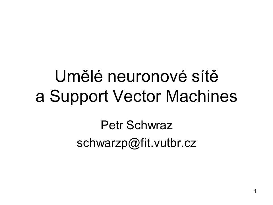 Umělé neuronové sítě a Support Vector Machines