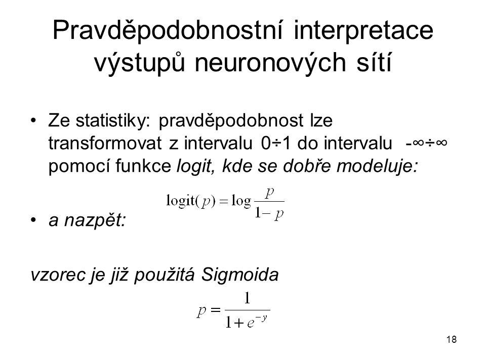 Pravděpodobnostní interpretace výstupů neuronových sítí