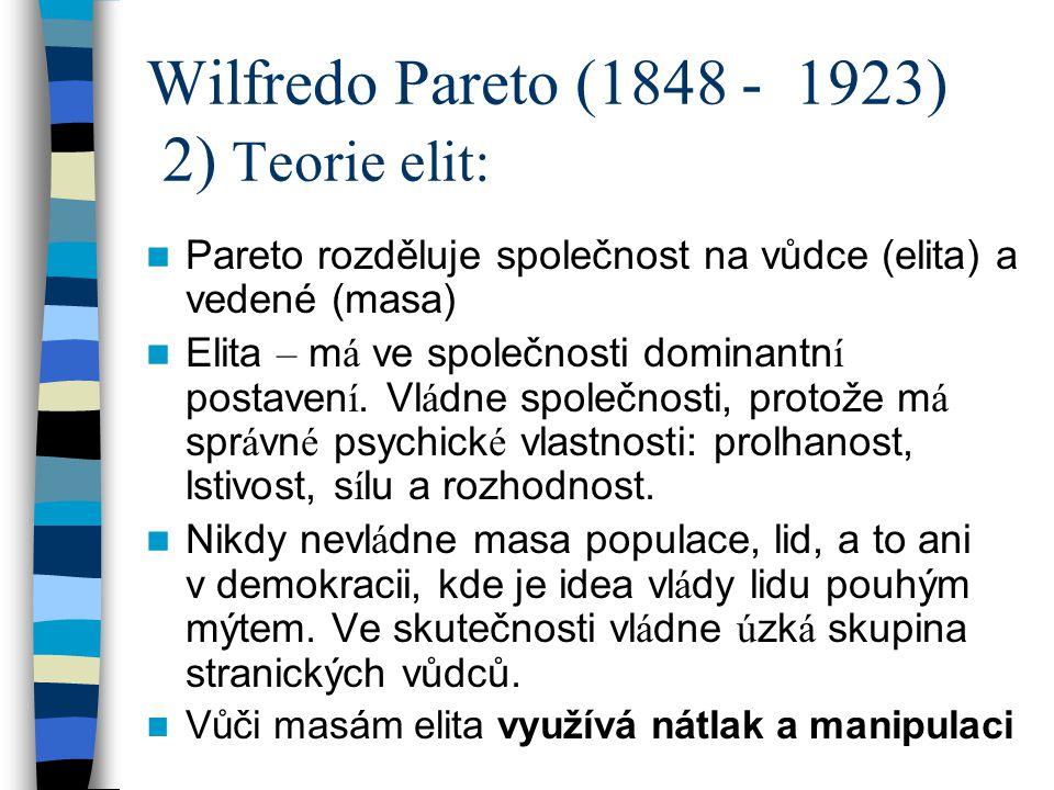 Wilfredo Pareto (1848 - 1923) 2) Teorie elit: