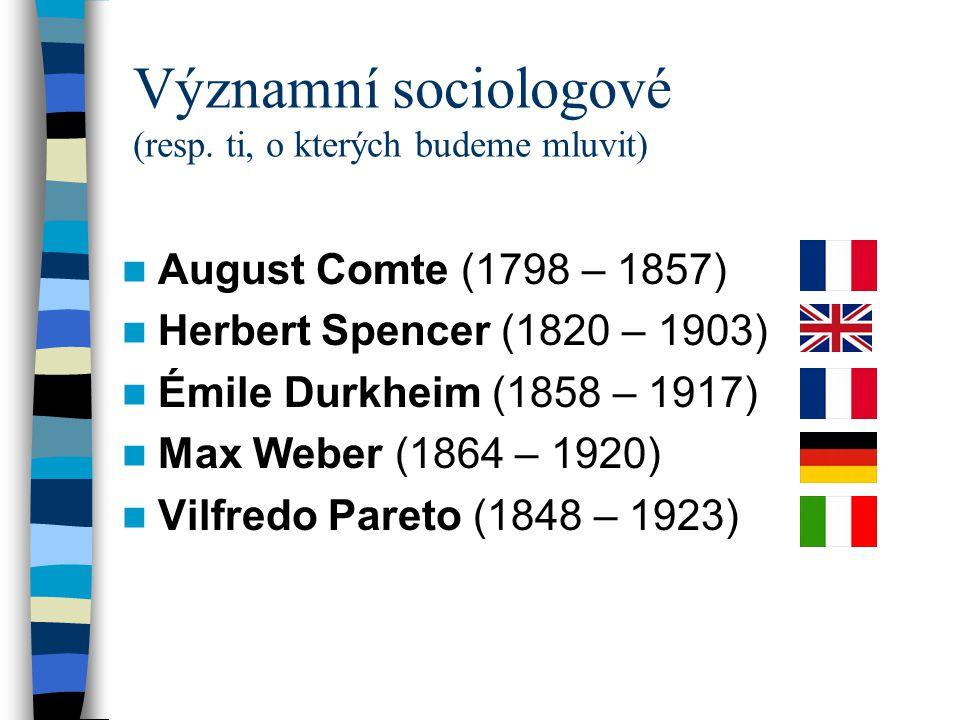 Významní sociologové (resp. ti, o kterých budeme mluvit)