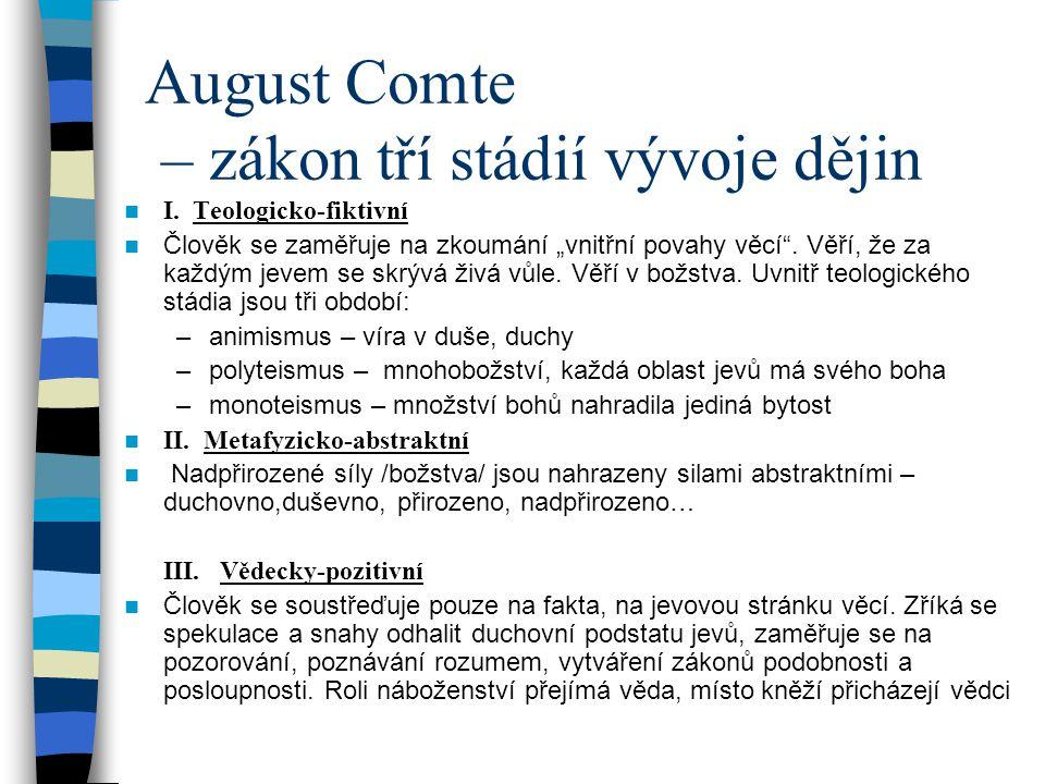 August Comte – zákon tří stádií vývoje dějin
