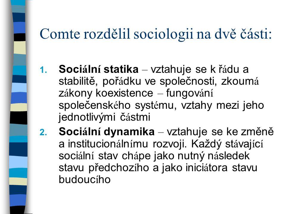 Comte rozdělil sociologii na dvě části:
