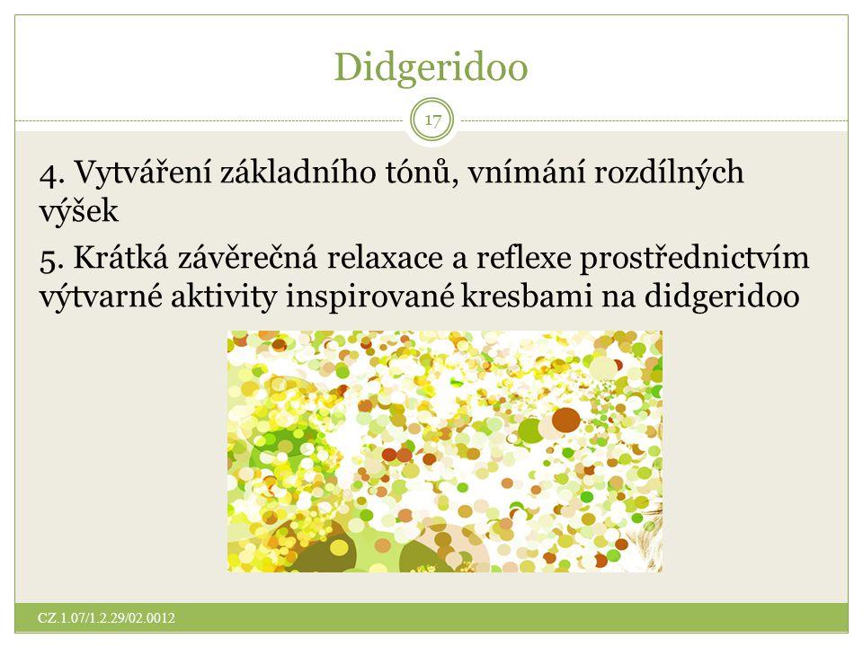 Didgeridoo 4. Vytváření základního tónů, vnímání rozdílných výšek