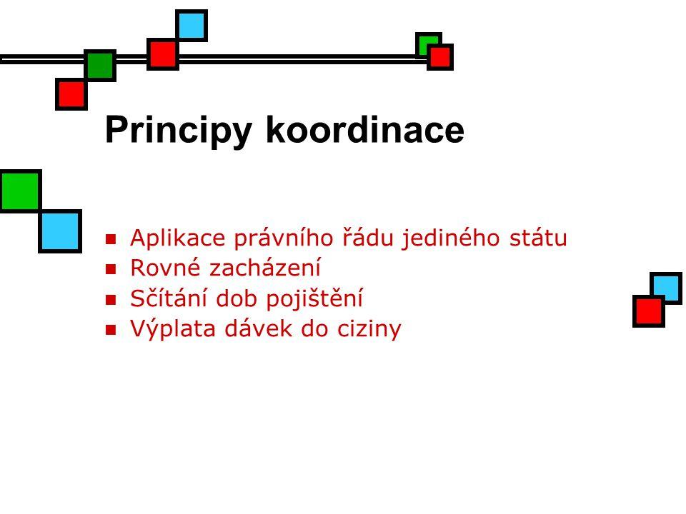 Principy koordinace Aplikace právního řádu jediného státu