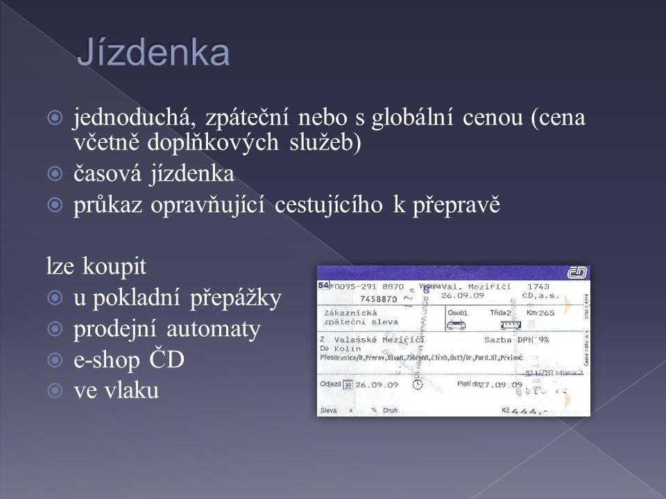 Jízdenka jednoduchá, zpáteční nebo s globální cenou (cena včetně doplňkových služeb) časová jízdenka.