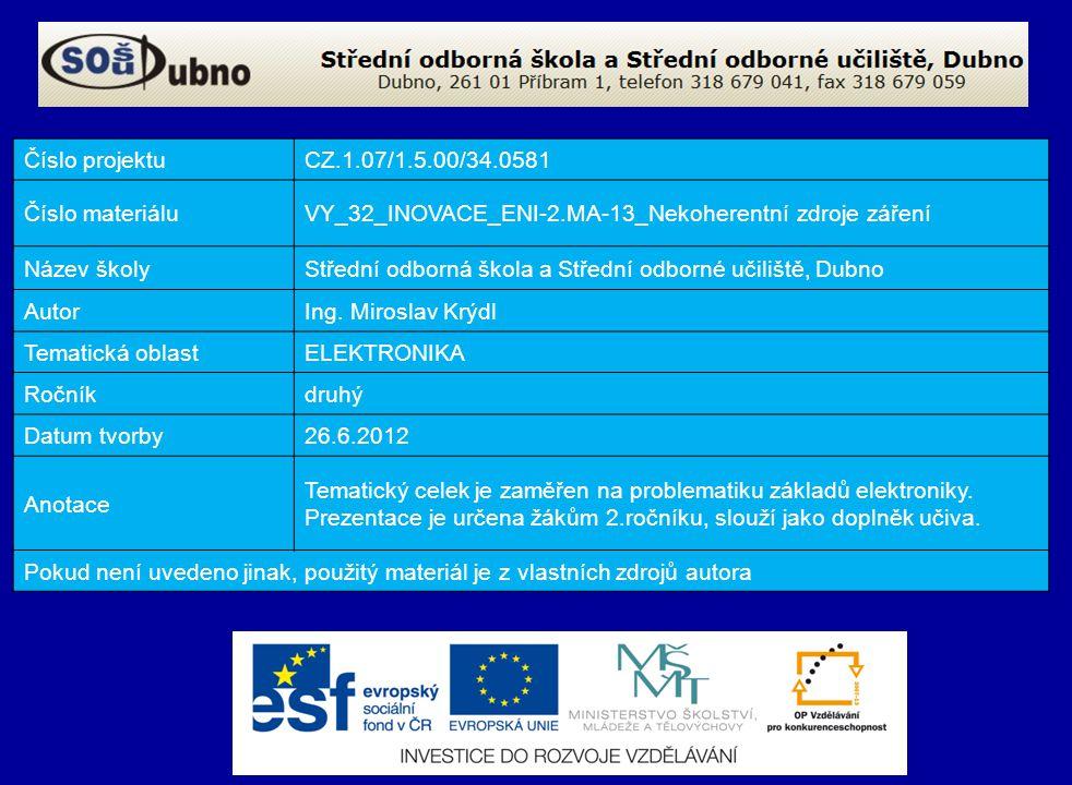 Číslo projektu CZ.1.07/1.5.00/34.0581. Číslo materiálu. VY_32_INOVACE_ENI-2.MA-13_Nekoherentní zdroje záření.
