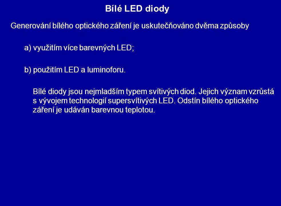 Bílé LED diody Generování bílého optického záření je uskutečňováno dvěma způsoby. a) využitím více barevných LED;