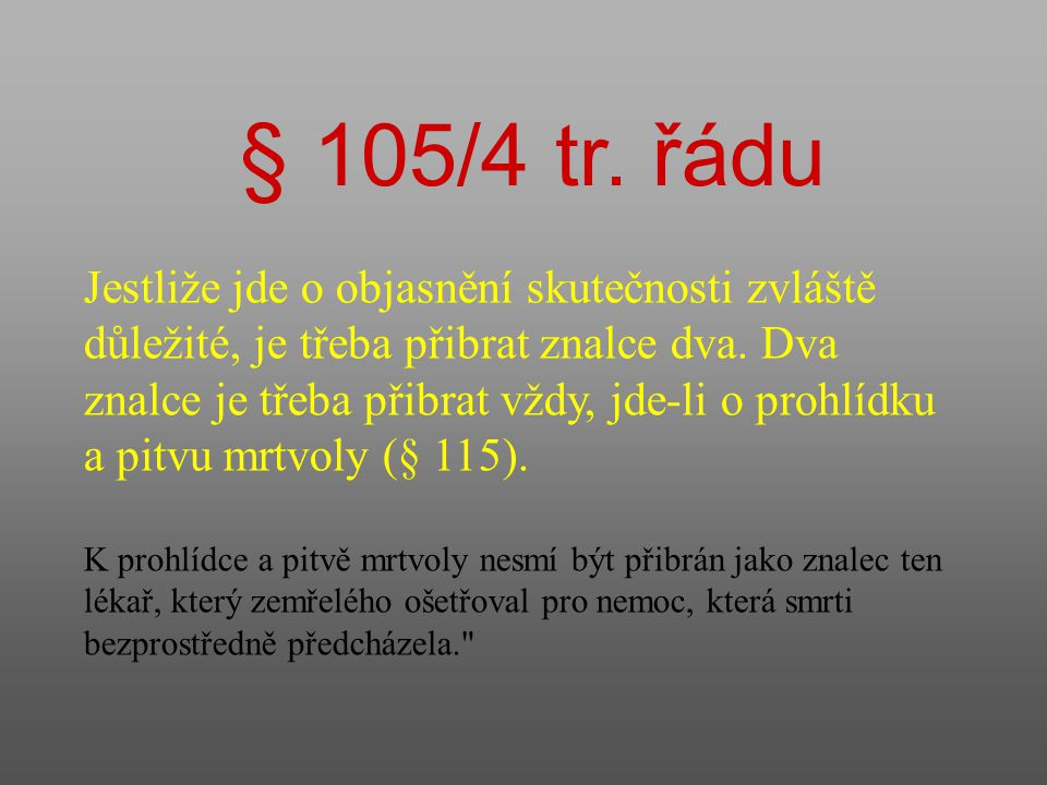 § 105/4 tr. řádu