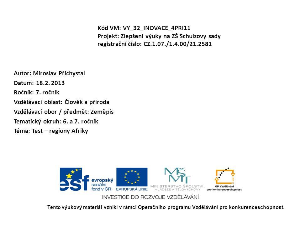Autor: Miroslav Přichystal Datum: 18.2. 2013 Ročník: 7. ročník