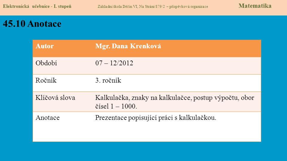 45.10 Anotace Autor Mgr. Dana Krenková Období 07 – 12/2012 Ročník