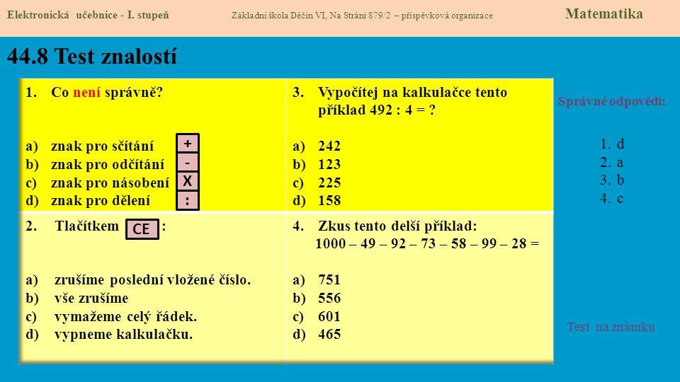 44.8 Test znalostí + - X : CE Co není správně znak pro sčítání