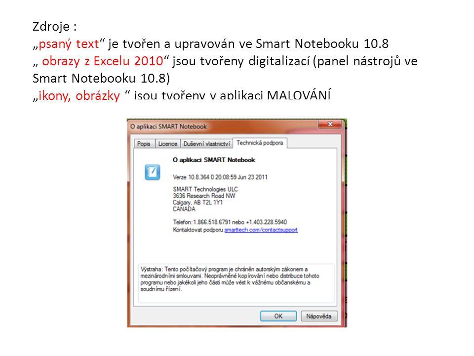 """Zdroje : """"psaný text je tvořen a upravován ve Smart Notebooku 10"""