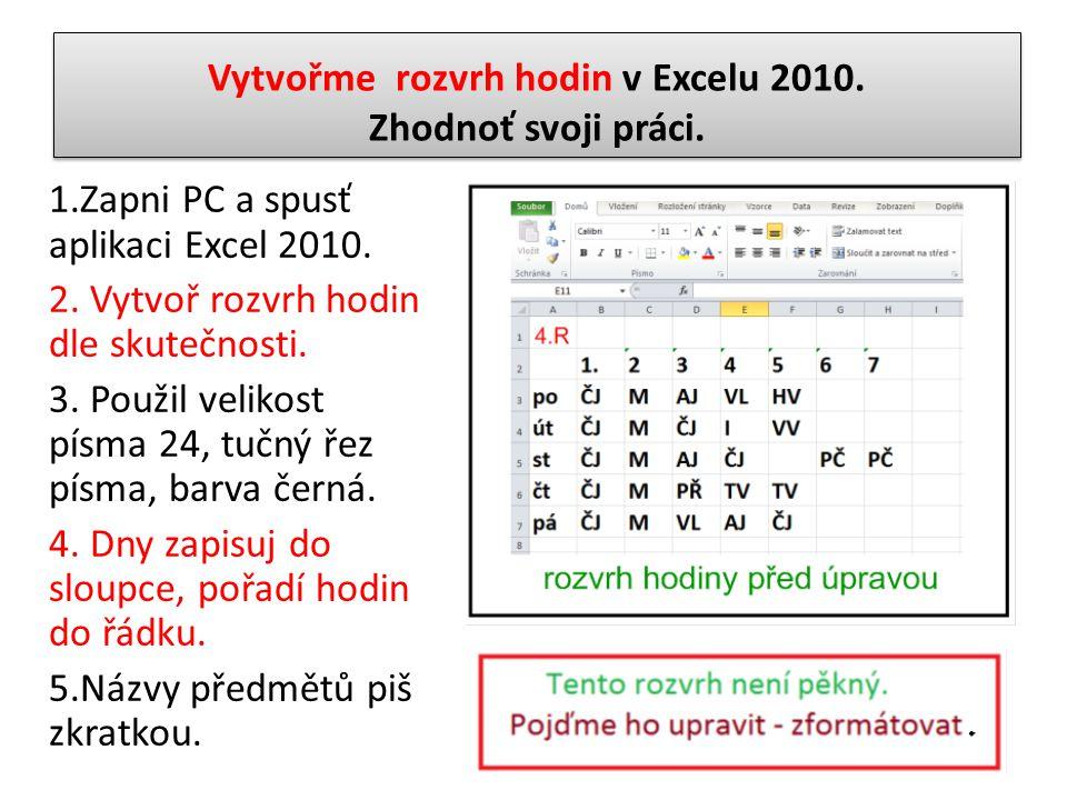 Vytvořme rozvrh hodin v Excelu 2010. Zhodnoť svoji práci.