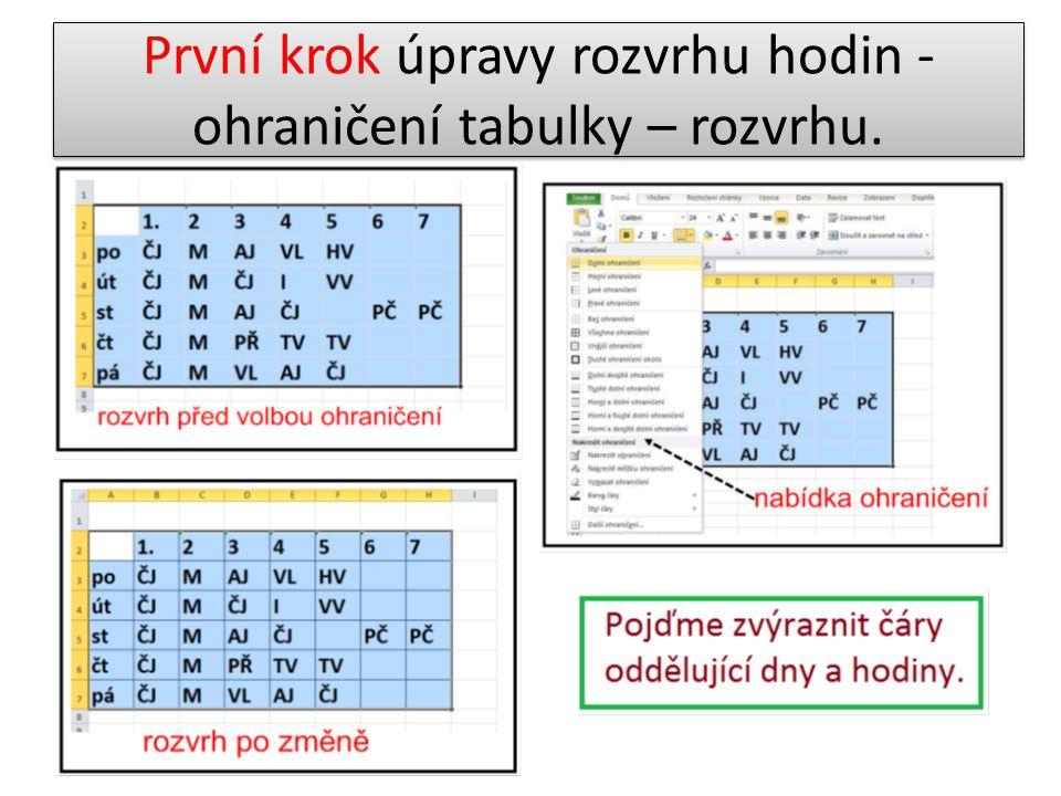 První krok úpravy rozvrhu hodin - ohraničení tabulky – rozvrhu.