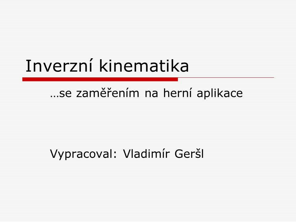 …se zaměřením na herní aplikace Vypracoval: Vladimír Geršl