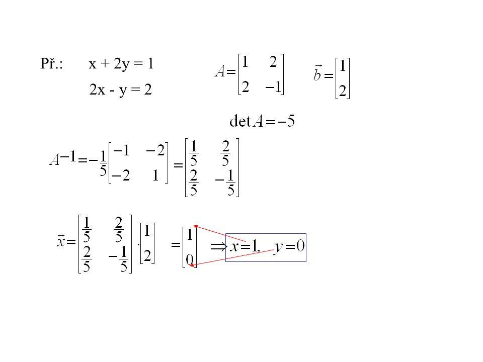 Př.: x + 2y = 1 2x - y = 2