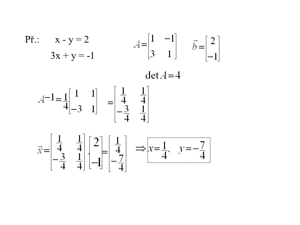 Př.: x - y = 2 3x + y = -1
