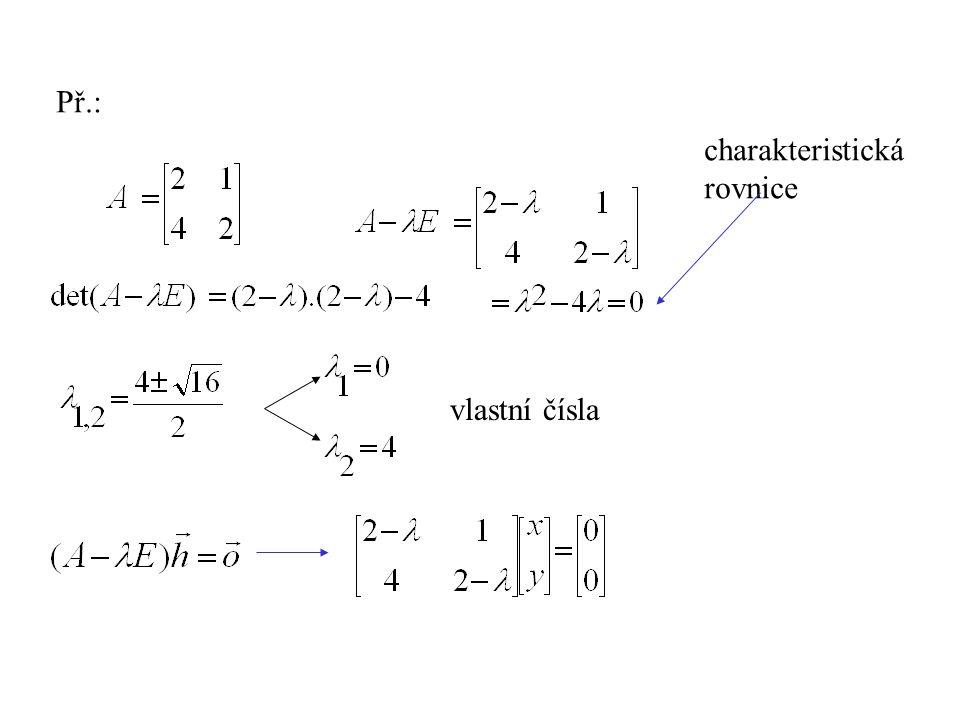 Př.: charakteristická rovnice vlastní čísla