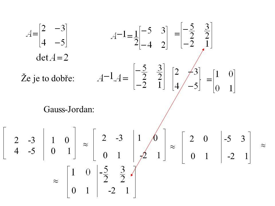 Že je to dobře: Gauss-Jordan: -3 1 0. -3. 4 -5. 0 1. 0 -5 3. 0 1 -2 1.