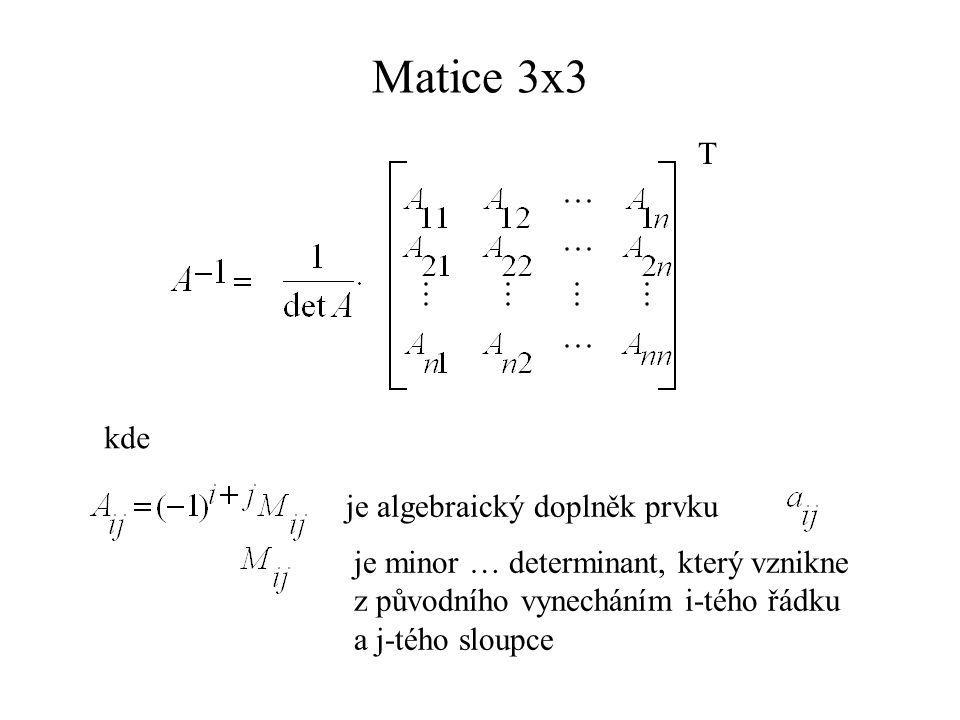 Matice 3x3 T kde je algebraický doplněk prvku