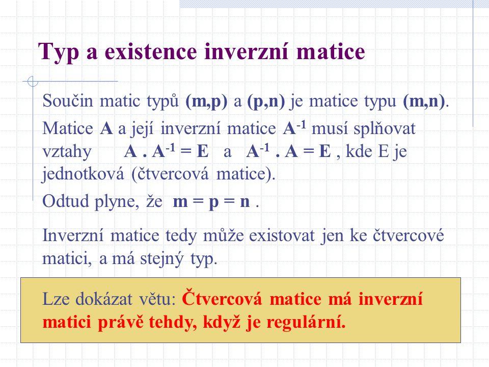 Typ a existence inverzní matice