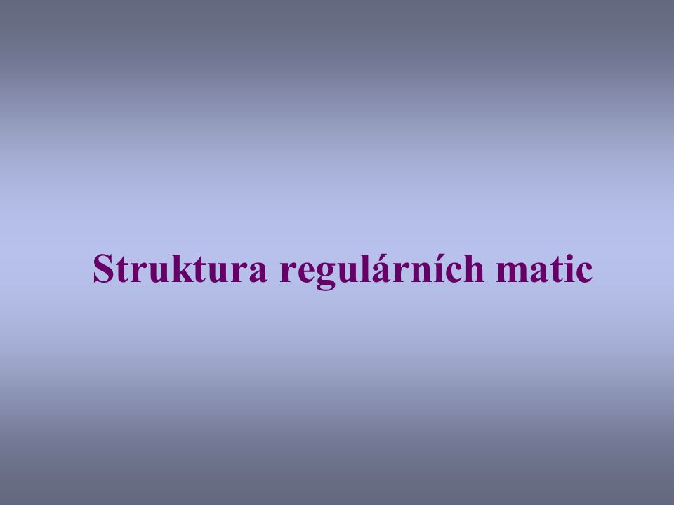 Struktura regulárních matic
