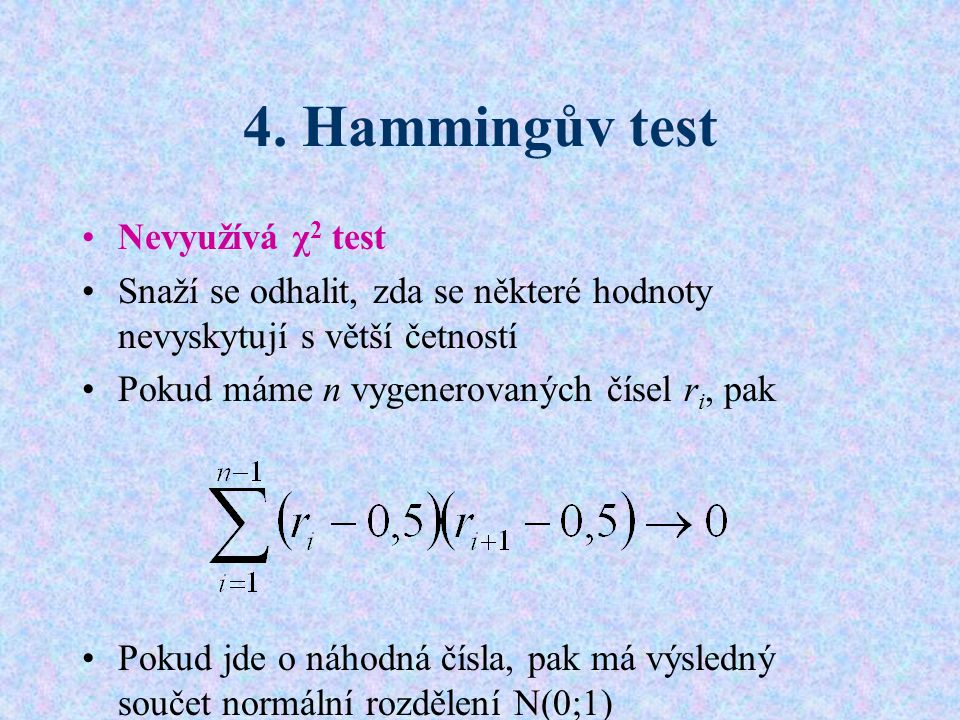 4. Hammingův test Nevyužívá χ2 test