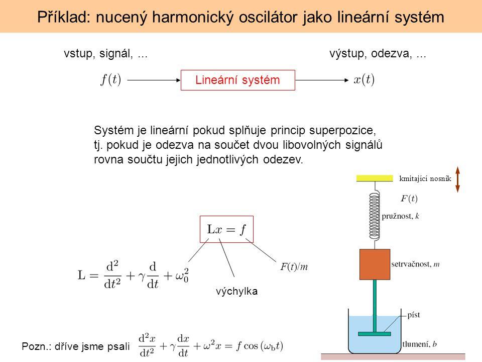 Příklad: nucený harmonický oscilátor jako lineární systém