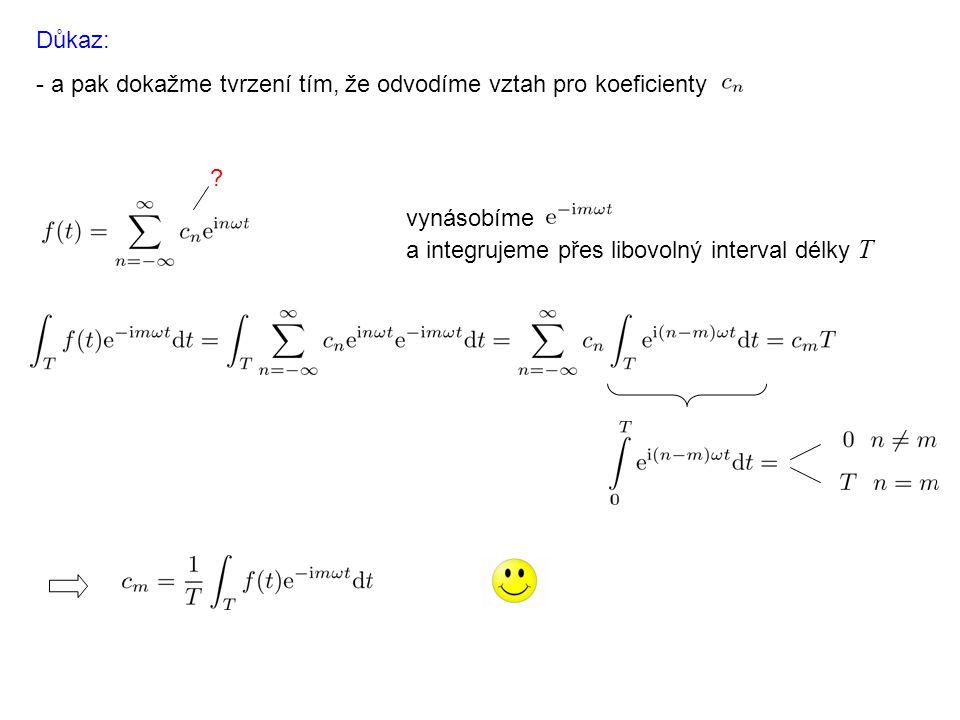 Důkaz: - a pak dokažme tvrzení tím, že odvodíme vztah pro koeficienty.