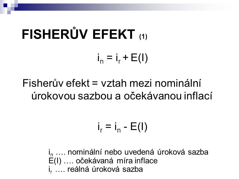 FISHERŮV EFEKT (1) in = ir + E(I)
