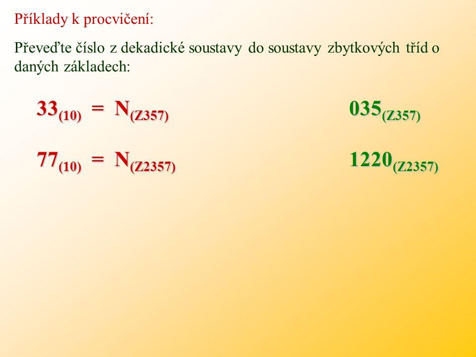 33(10) = N(Z357) 77(10) = N(Z2357) 035(Z357) 1220(Z2357)
