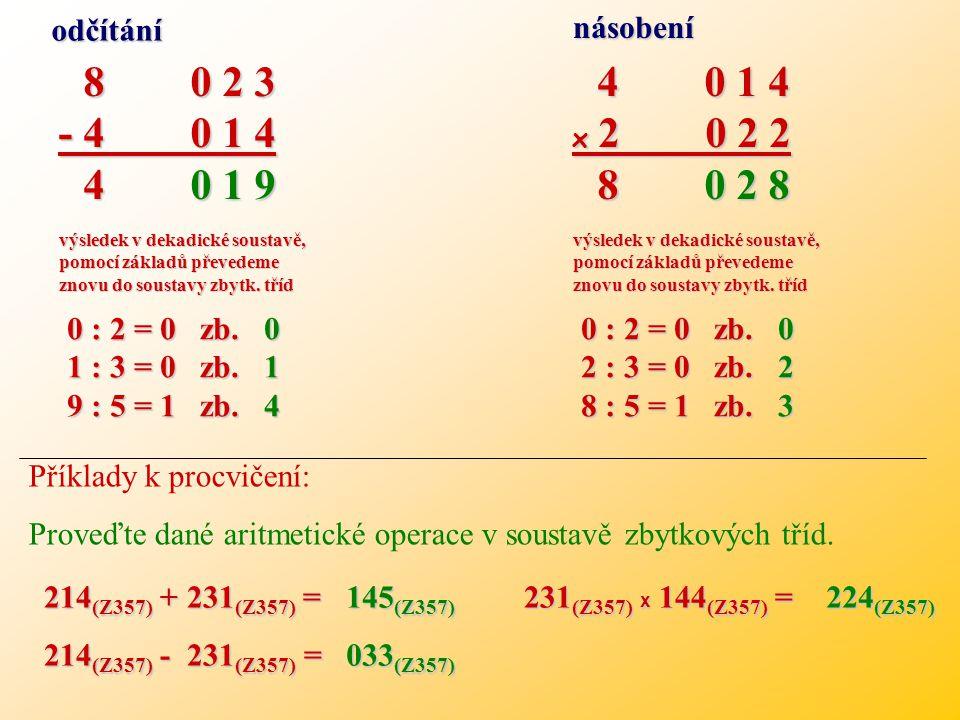 odčítání násobení. 8 0 2 3. - 4 0 1 4. 4 0 1 9. 4 0 1 4. x 2 0 2 2.