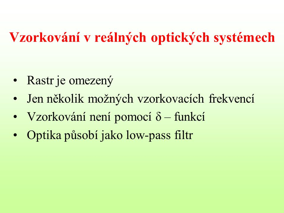 Vzorkování v reálných optických systémech