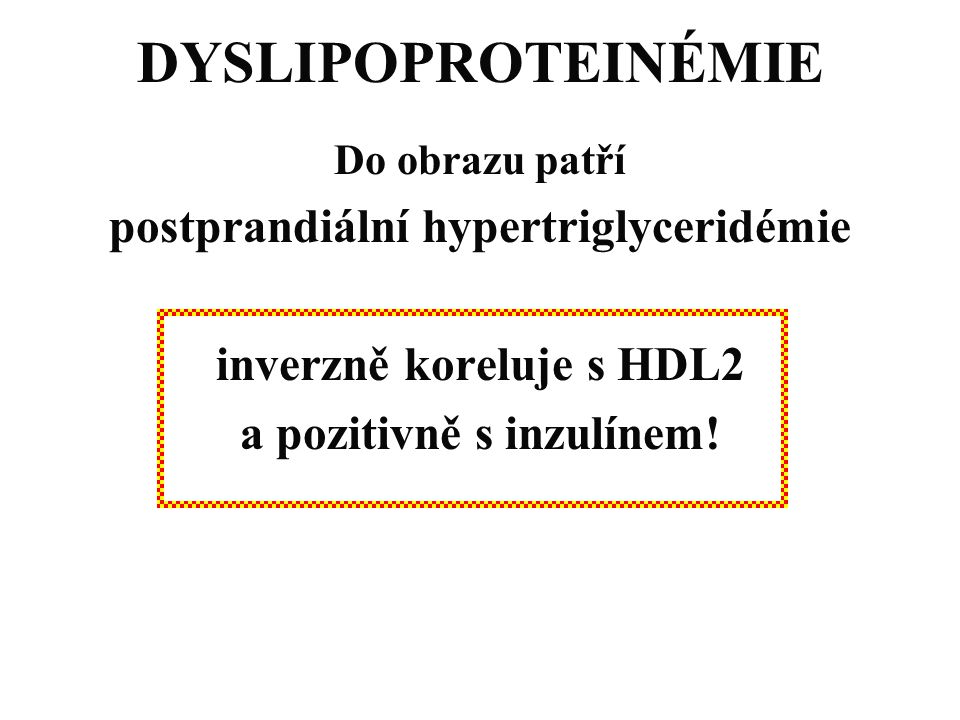 DYSLIPOPROTEINÉMIE postprandiální hypertriglyceridémie