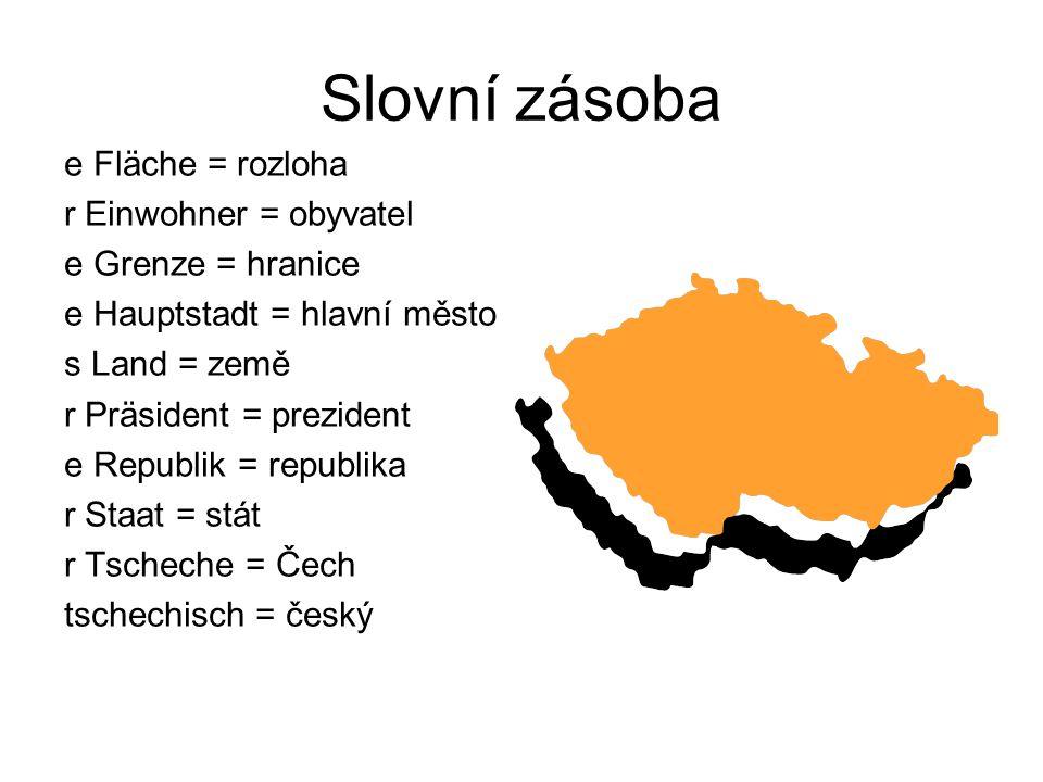 Slovní zásoba e Fläche = rozloha r Einwohner = obyvatel
