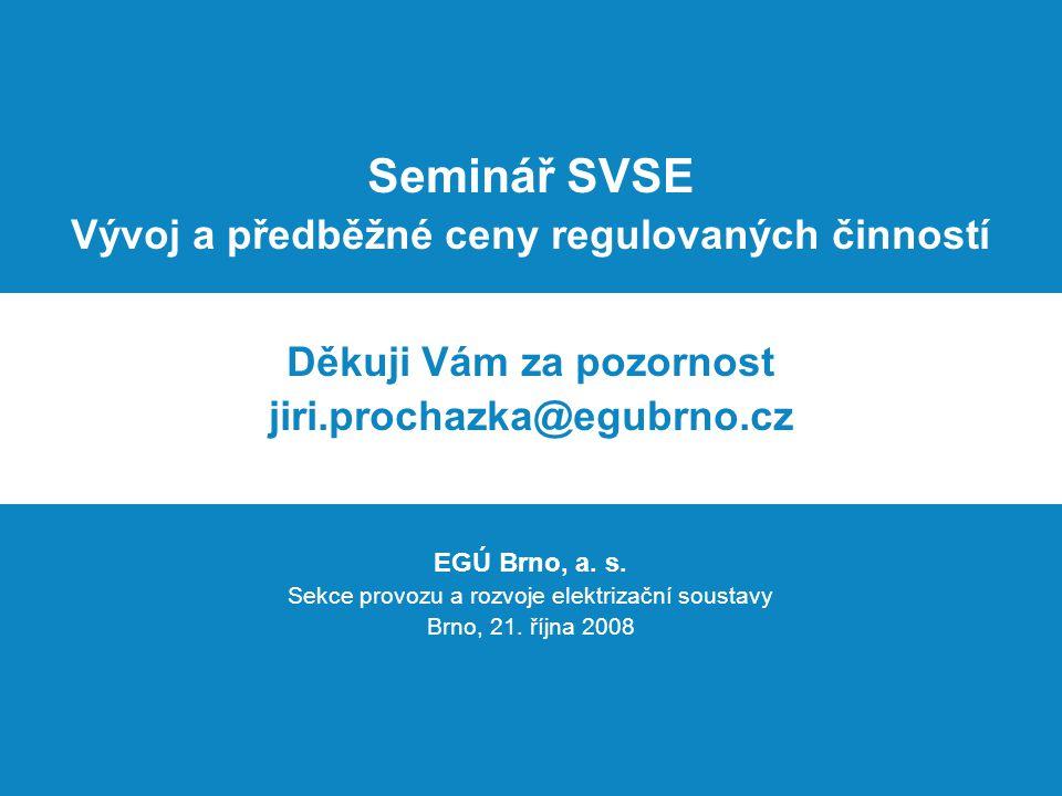 Seminář SVSE Vývoj a předběžné ceny regulovaných činností