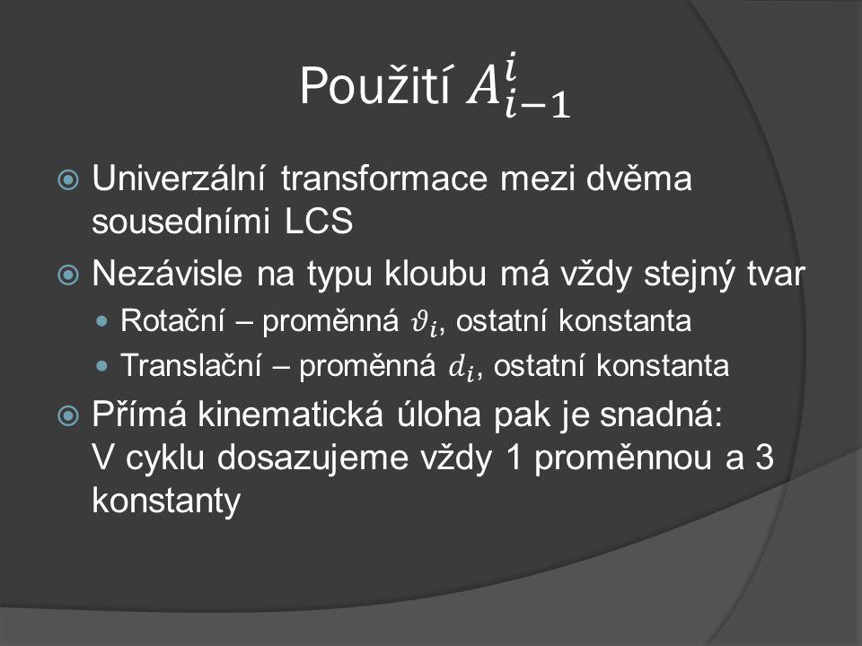 Použití 𝐴 𝑖−1 𝑖 Univerzální transformace mezi dvěma sousedními LCS