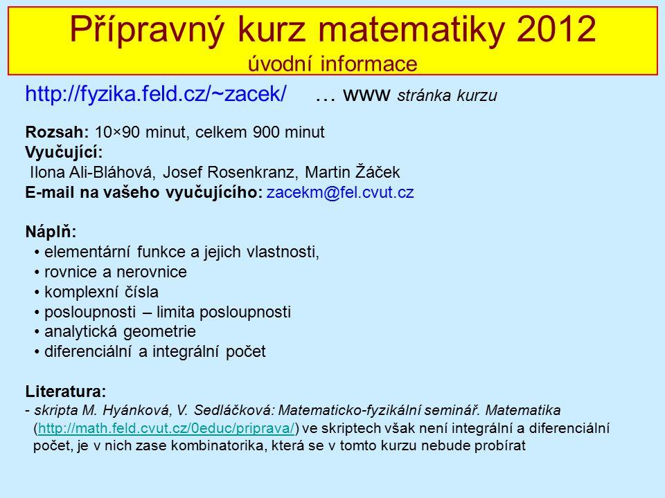 Přípravný kurz matematiky 2012 úvodní informace