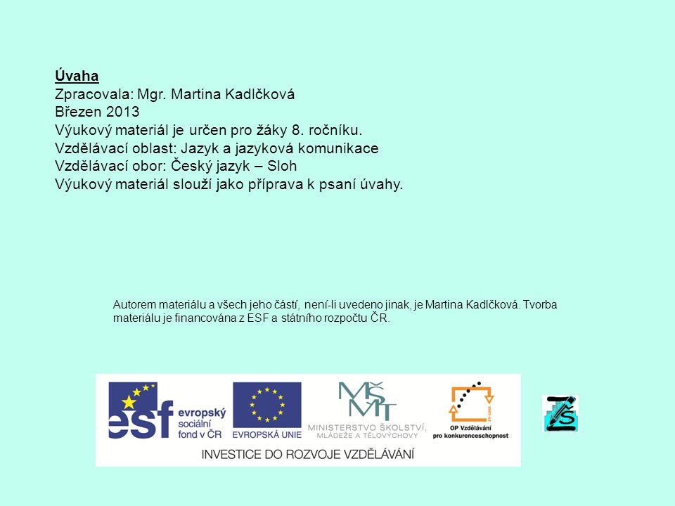 Úvaha Zpracovala: Mgr. Martina Kadlčková Březen 2013