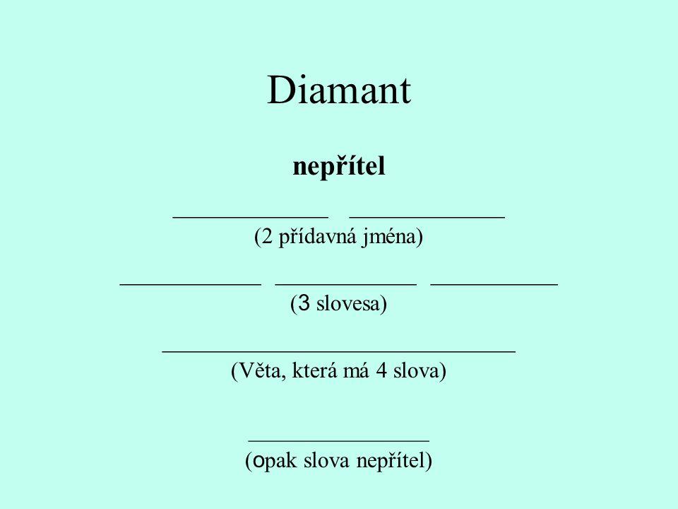 Diamant nepřítel ___________ ___________