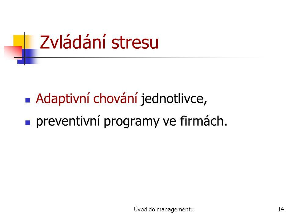 Zvládání stresu Adaptivní chování jednotlivce,