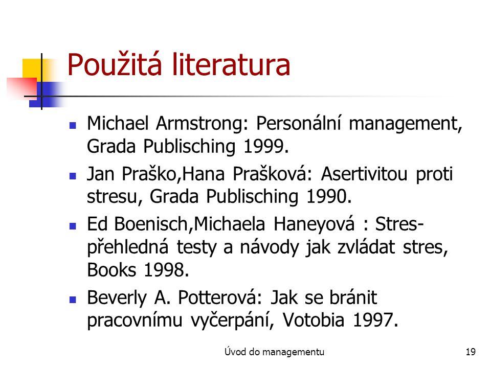 Použitá literatura Michael Armstrong: Personální management, Grada Publisching 1999.