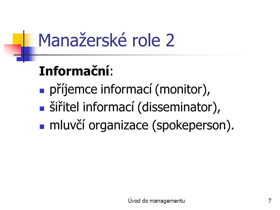 Manažerské role 2 Informační: příjemce informací (monitor),