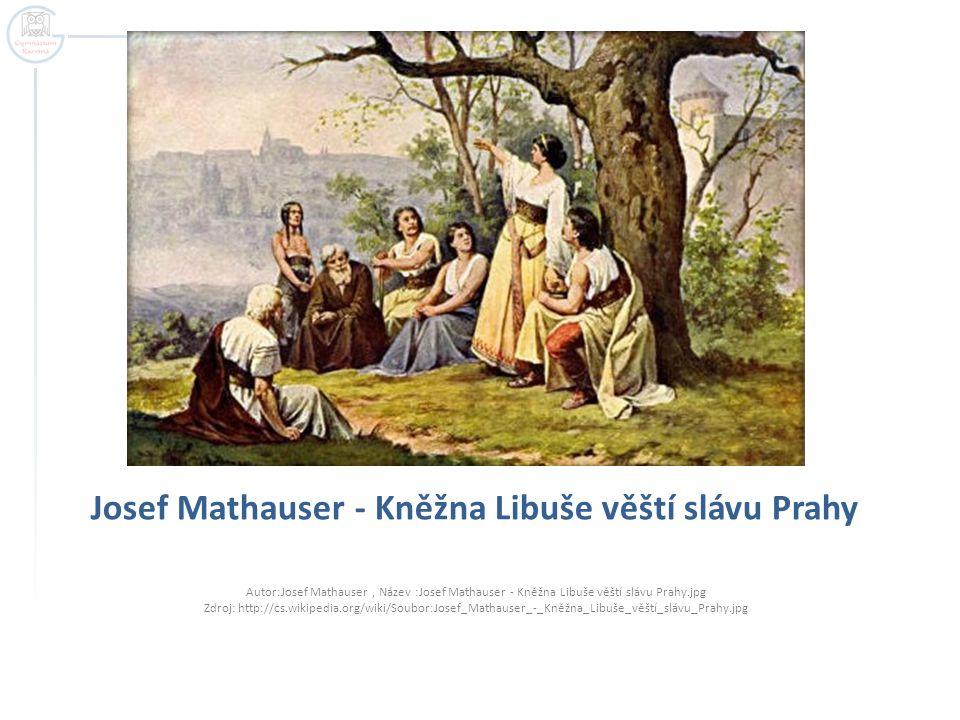 Josef Mathauser - Kněžna Libuše věští slávu Prahy