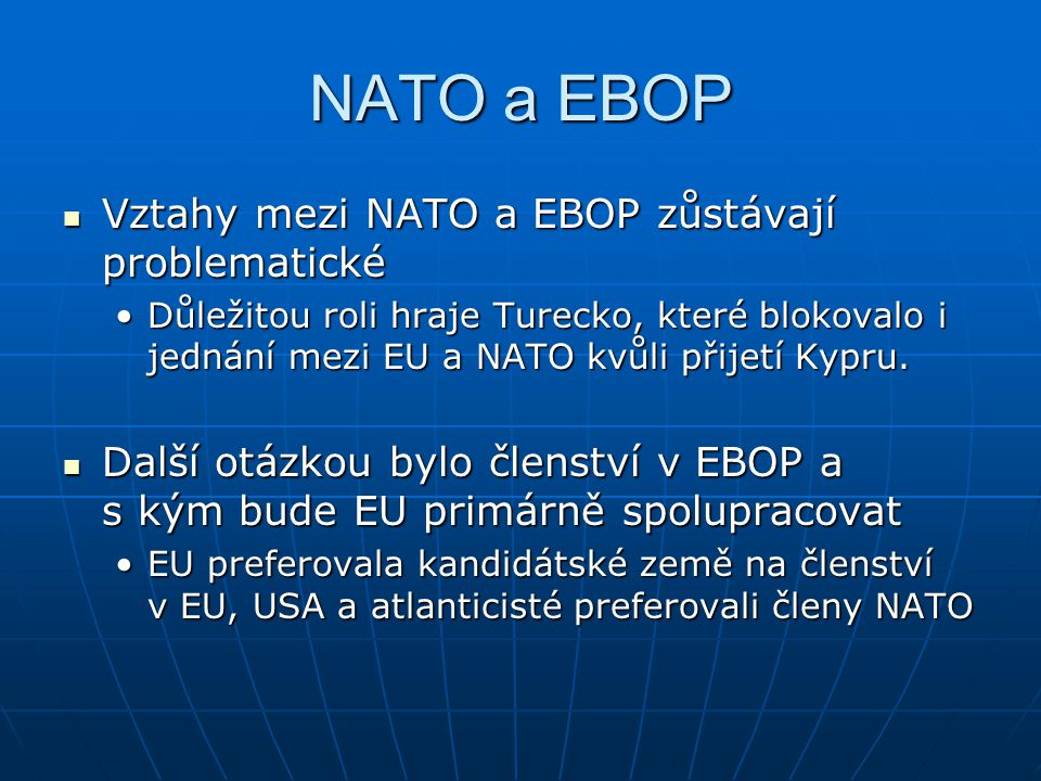 NATO a EBOP Vztahy mezi NATO a EBOP zůstávají problematické
