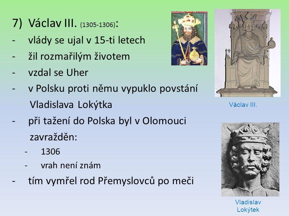 Václav III. (1305-1306): vlády se ujal v 15-ti letech