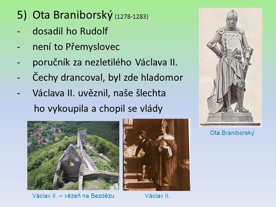 Ota Braniborský (1278-1283) dosadil ho Rudolf není to Přemyslovec