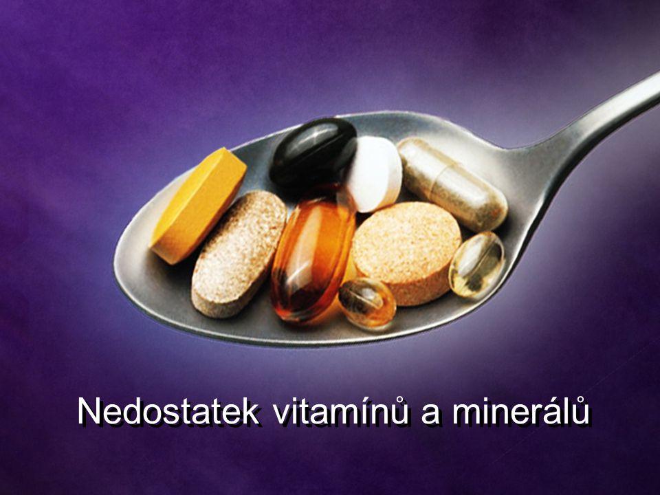 Nedostatek vitamínů a minerálů